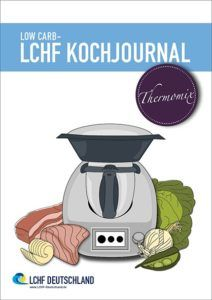LOW CARB - LCHF Kochjournal Thermomix - Kostenloser PDF Download